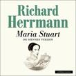 """""""Maria Stuart og hennes verden - en kongelig slektshistorie"""" av Richard Herrmann"""