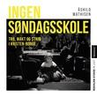 """""""Ingen søndagsskole - tro, makt og strid i Kristen-Norge"""" av Mathisen. Åshild"""