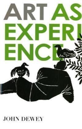 """Art as Experience"" av John Dewey"