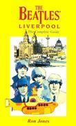 """The Beatles' Liverpool - The Complete Guide"" av Ron Jones"