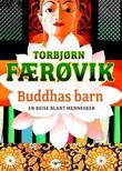"""""""Buddhas barn - en reise blant mennesker"""" av Torbjørn Færøvik"""