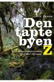 """""""Den tapte byen Z en beretning om dødelig besettelse i Amazonas"""" av David Grann"""