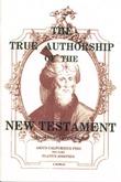 """The True Authorship Of The New Testament"" av Abelard Reuchlin"