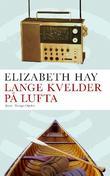 """""""Lange kvelder på lufta"""" av Elizabeth Hay"""
