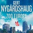 """""""Zoo Europa"""" av Gert Nygårdshaug"""
