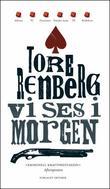 """""""Vi ses i morgen roman"""" av Tore Renberg"""
