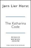 """""""The Katharina code"""" av Jørn Lier Horst"""