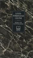 """""""Reisen til nattens ende"""" av Louis-Ferdinand Celine"""