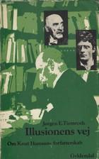 """""""Illusionens vej - Knut Hamsuns forfatterskab"""" av Jørgen E. Tiemroth"""
