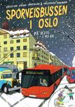 """""""SPORVEISBUSSEN I OSLO - PÅ HJUL I 90 ÅR"""" av Kristian Krohg-Sørensen"""
