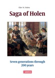 """Saga of Holen - seven generations through 200 years"" av Olav M. Holen"