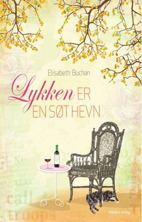 """""""Lykken er en søt hevn"""" av Elizabeth Buchan"""