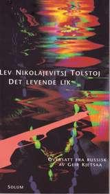 """Det levende lik - drama i seks akter. Tolv i bilder"" av Lev Nikolajevitsj Tolstoj"