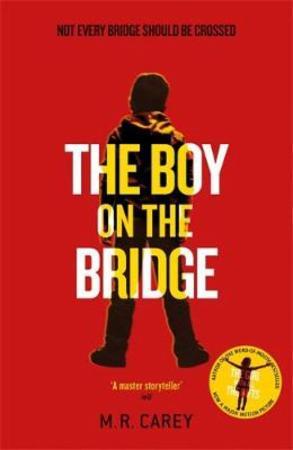"""The boy on the bridge"" av M.R. Carey"