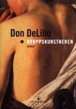 """""""Kroppskunstneren"""" av Don DeLillo"""
