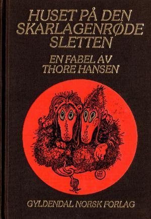 """""""Huset på den skarlagenrøde sletten - en fabel"""" av Thore Hansen"""