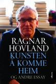 """""""Kunsten å komme heim og andre essay"""" av Ragnar Hovland"""