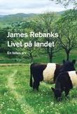 """""""Livet på landet - en felles arv"""" av James Rebanks"""