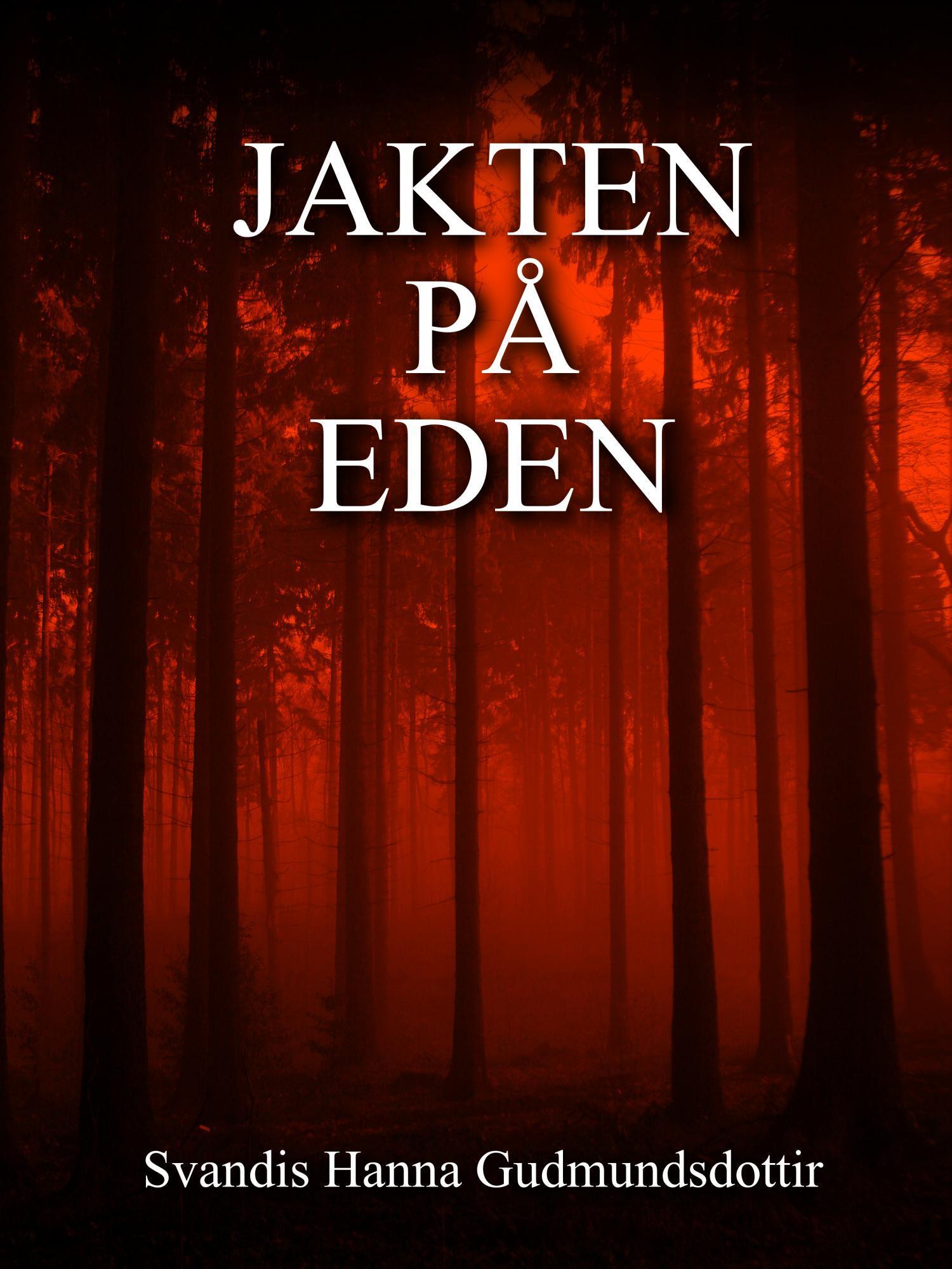 """Jakten på Eden"" av Svandis Hanna Gudmundsdottir"