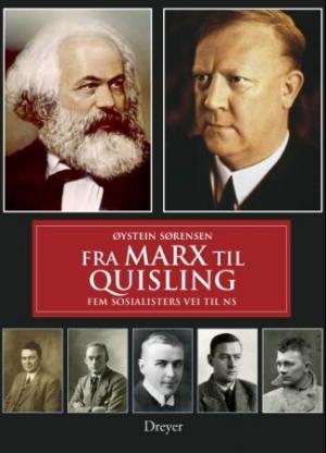 """""""Fra Marx til Quisling - fem sosialisters vei til NS"""" av Øystein Sørensen"""