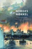 """""""Norges nøkkel - Fredriksten festning og Norges kamp for uavhengighet 1716 - 1905"""" av Kim Eidem"""