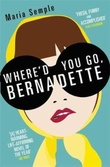 """""""Where'd you go, Bernadette?"""" av Maria Semple"""