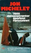 """""""7800 demonstranter sporløst forsvunnet! Og andre merkverdige historier fra 1970-åra"""" av Jon Michelet"""