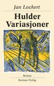 """""""Hulder variasjoner - roman"""" av Jan Lockert"""