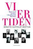 """""""Vi er tiden - møter med kvinner i skandinavisk litteratur"""" av Birgitte Huitfeldt Midttun"""