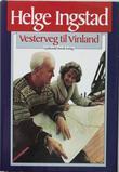 """""""Vesterveg til Vinland - oppdagelsen av norrøne boplasser i Nord-Amerika"""" av Helge Ingstad"""