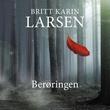 """""""Berøringen"""" av Britt Karin Larsen"""
