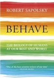 """Behave the biology of humans at our best and worst"" av Robert M. Sapolsky"