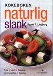 """""""Kokeboken naturlig slank"""" av Fedon A. Lindberg"""