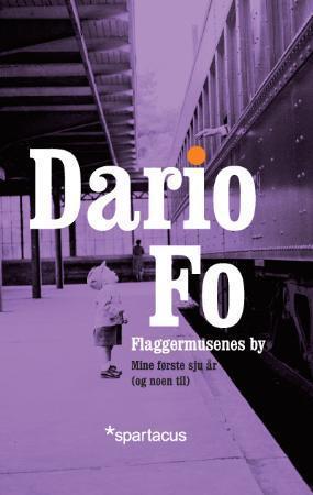 """""""Flaggermusenes by - mine første sju år (og noen til)"""" av Dario Fo"""