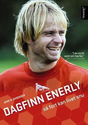 """""""Dagfinn Enerly - så fort kan livet snu"""" av Jens O. Simensen"""