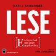 """""""Lese - en liten bok om de store opplevelsene"""" av Kari J. Spjeldnæs"""