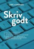 """""""Skriv godt"""" av Lars Aarønæs"""
