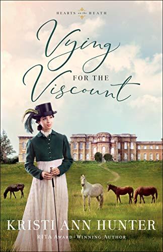 """""""Vying for the Viscount - Hearts on the Heath #1"""" av Kristi Ann Hunter"""