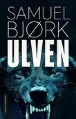 """""""Ulven"""" av Samuel Bjørk"""