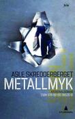 """""""Metallmyk kriminalroman"""" av Asle Skredderberget"""