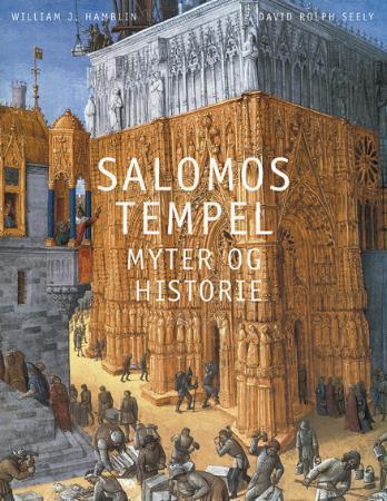 """Salomos tempel - myter og historie"" av William J. Hamblin"