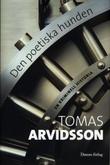 """Den poetiska hunden - En kriminell historia"" av Tomas Arvidsson"