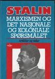 """""""Marxismen og det nasjonale og koloniale spørsmålet artiklar og talar i utval 1913-1934"""" av Josef V. Stalin"""