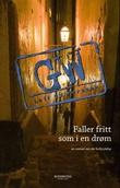 """""""Faller fritt som i en drøm - en roman om en forbrytelse"""" av Leif G.W. Persson"""