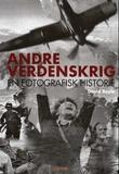 """""""Andre verdenskrig en fotografisk historie"""" av David Boyle"""