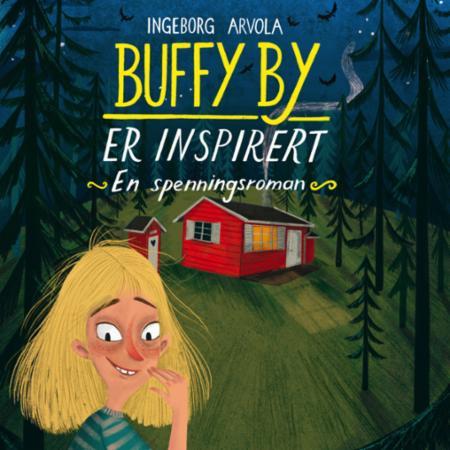 """""""Buffy By er inspirert - en spenningsroman"""" av Ingeborg Arvola"""