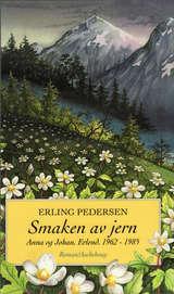 """""""Smaken av jern - Anna og Johan, Erlend 1962-1985"""" av Erling Pedersen"""