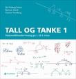"""""""Tall og tanke 1 - matematikkundervisning på 1. til 4. trinn"""" av Ida Heiberg Solem"""