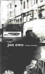 """""""Uten filter - ungdomsroman"""" av Jon Ewo"""