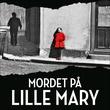 """""""Mordet på lille Mary en sann historie om klarsyn, sedelighetsforbrytere og et drap i det gamle Pipervika"""" av Bernt Rougthvedt"""